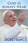 God is Always Near: Conversations with Pope Francis