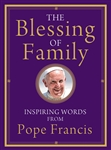 Blessing of Family, The: Inspiring Words from Pope Francis