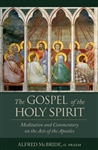 Gospel of the Holy Spirit, The: Meditations and Commentary on the Acts of the Apostles