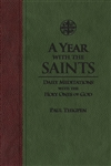 Year With the Saints, A: Daily Meditations with the Holy Ones of God