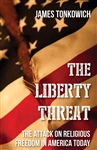 Liberty Threat , The: The Attack on Religious Freedom in America Today
