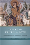 Living the Truth in Love: Living the Truth in Love: Pastoral Approaches to Same-Sex Attraction