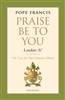 Praise Be To You: Laudato Si: On Care for Our Common Home