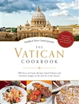 Vatican Cookbook, The: 500 Years of Classic Recipes, Papal Tributes, and Exclusive Images of Life and Art at the Vatican