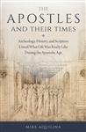 Apostles and Their Times, The: Archeology, History, and Scripture Unveil What Life Was Really Like During the Apostolic Age