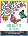 Color of Creation: Adult Coloring Journal for Catholics with Prayers