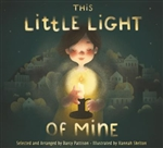 This Little Light of Mine : A Lift the Flap Children's Book