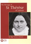 Message of St. Therese of Lisieux, The: The Little Way of an Unknown Carmelite Nun who became a Doctor of the Church