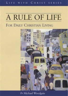 Rule of Life, A: For Daily Christian Living