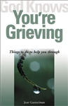 God Knows You're Grieving : Things