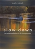 Slow Down : Five Minute Reflections