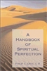 Handbook of Spiritual Perfection , The