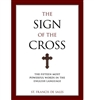 Sign of the Cross, The: The Fifteen Most Powerful Words in the English Language