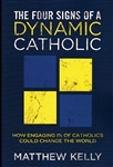 Four Signs of a Dynamic Catholic, The: How Engaging 1% of Catholics Could Change the World