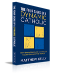 Four Signs of a Dynamic Catholic , The : How Engaging 1% of Catholics Could