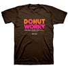 Donut Worry Adult T-Shirt