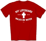 My Lifeguard Walks on Water Adult T-Shirt