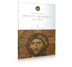 Priest, Prophet, King: Study Guide