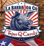 La BarbaQoa Tejas Q Candy, 12.5oz