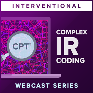 Advanced Coding for Interventional Radiology: Complex Vascular and Nonvascular Reports webcast series image