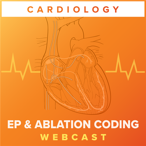 Diagnostic EP and Ablation: Keys to Correct Coding & Documentation webcast image
