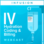 Infusion Coding & Billing: New Supervision Guidelines and Continuing Challenges with Hydration webcast image