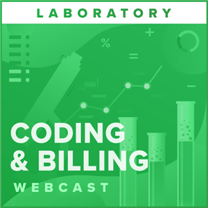 Strategies, Tips & Tools for Laboratory Coding and Billing webcast image