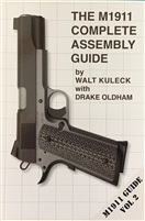 The M1911 Complete Assembly Guide by Walt Kuleck