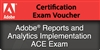 Adobe Reports and Analytics Implementation ACE Exam Voucher