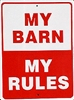 My Barn - My Rules sign - 9 x 12""