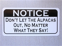 Don't Let The Alpacas Out Sign