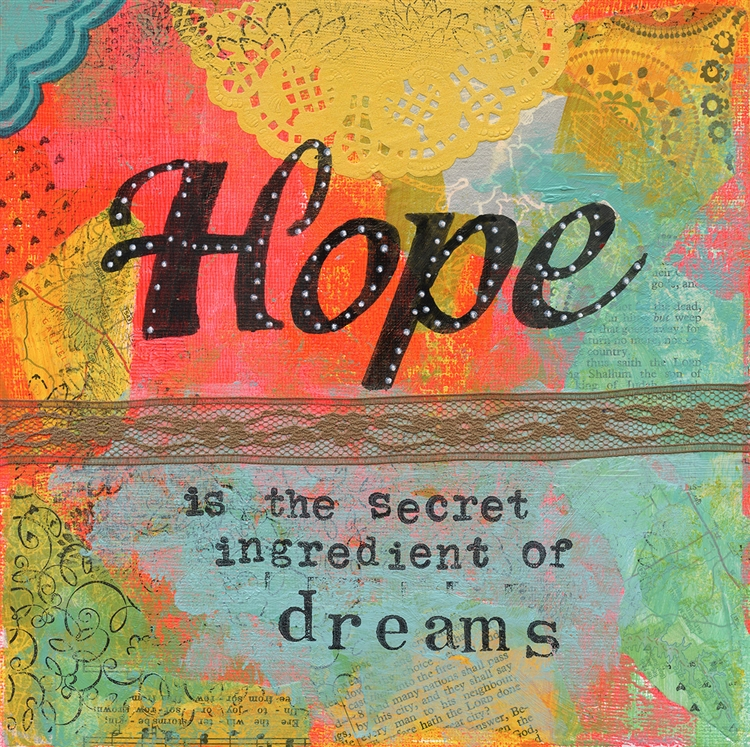 Hope is the Secret Ingredient of Dreams - Cherie Burbach