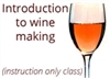 Intro to Wine Making Class with 6 gal Kit for 2