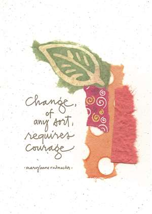 Change Requires Courage Greeting Card