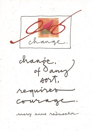 Change Requires Courage Print