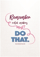 Remember What Matters Print