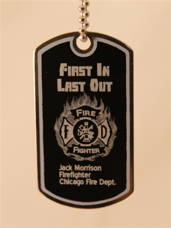 First In Last Out Fireman Dog Tags