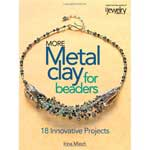 More Metal Clay for Beaders