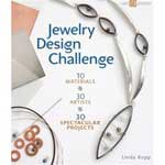 Jewelry Design Challenge: 10 Materials, 30 Artists, 30 Spectacular Projects by Linda Kopp