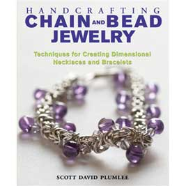 Book: Handcrafting Chain and Bead Jewelry by Scott David Plumlee