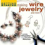Getting Started Making Wire Jewelry and More by Linda Chandler and Christine Ritchey