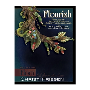 Flourish, Book 1: Flora by Christi Friesen