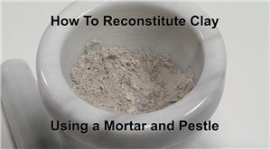 Product Video - How To Reconstitute Clay Using a Mortar and Pestle