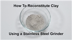 Product Video - How To Reconstitute Clay Using a Stainless Steel Grinder