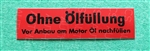 "DECAL - ""OHNE OLFULLUNG""   (ONLY FILL WITH OIL)"
