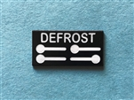 Defrost Sign for Dashboard Escutcheon - fits 108, 109, 111, 112Ch. + others