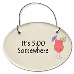 """It's 5:00 Somewhere"" Small Hanging Plaque"