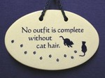 "MOUNTAINE MEADOWS-- Pottery Plaque- ""No outfit is complete without cat hair."""