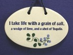 "MOUNTAINE MEADOWS-- Pottery Plaque- ""I take life with a grain of salt, a wedge of lime, and a shot of Tequila"""