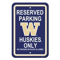 Washington Huskies Sign - Plastic - Reserved Parking - 12 in x 18 in - Special Order